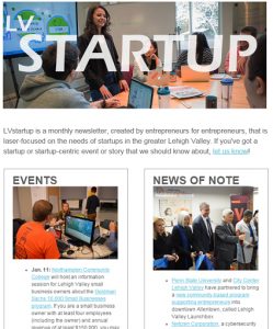 The newest issue of LVstartup, a monthly e-newsletter focused on the needs of startups and entrepreneurs in the Lehigh Valley.