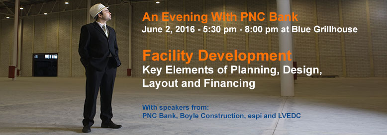 LVEDC to speak at PNC Bank event on facility planning