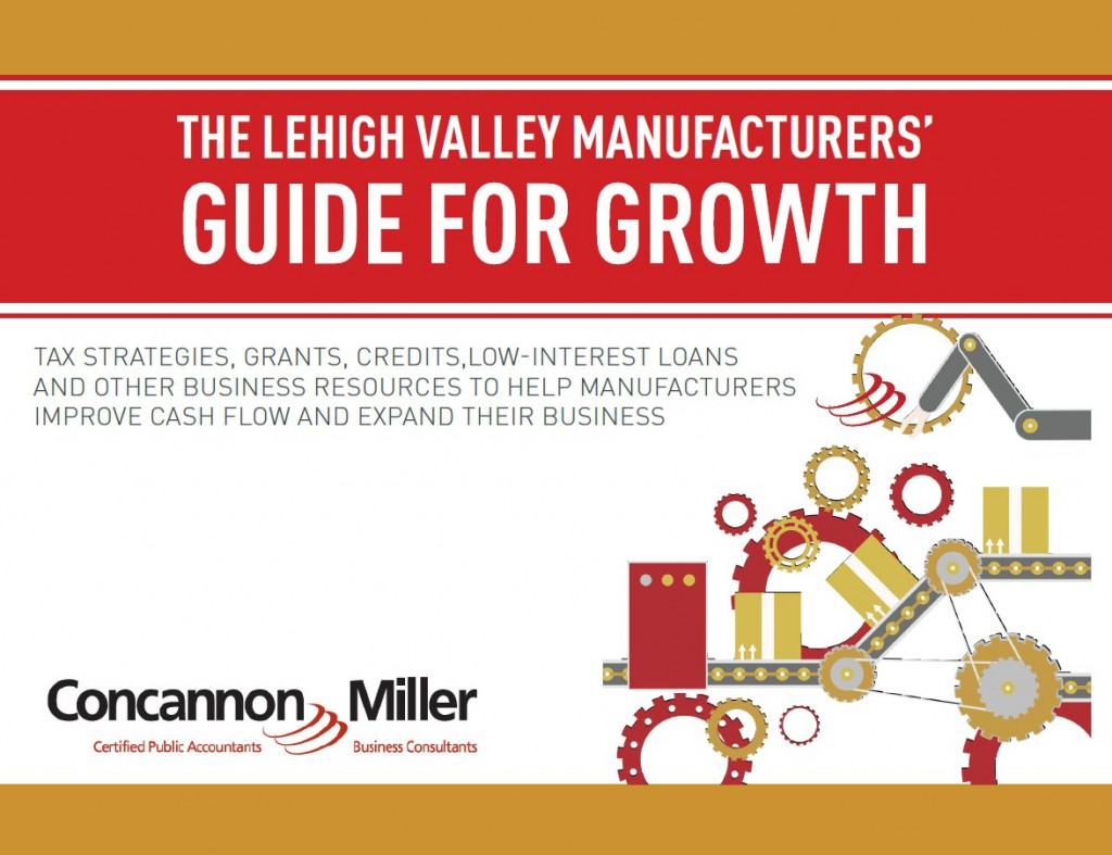 The cover of Lehigh Valley Manufacturers' Guide for Growth, a new comprehensive financial resource guide Concannon Miller has released specifically for manufacturers.
