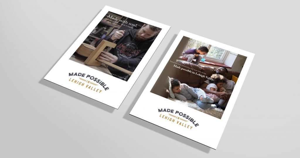 """The """"Made Possible in Lehigh Valley"""" marketing campaign was designed to be effective in multiple formats, including print, digitial, billboard, and others."""